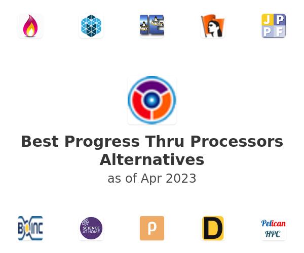 Best Progress Thru Processors Alternatives