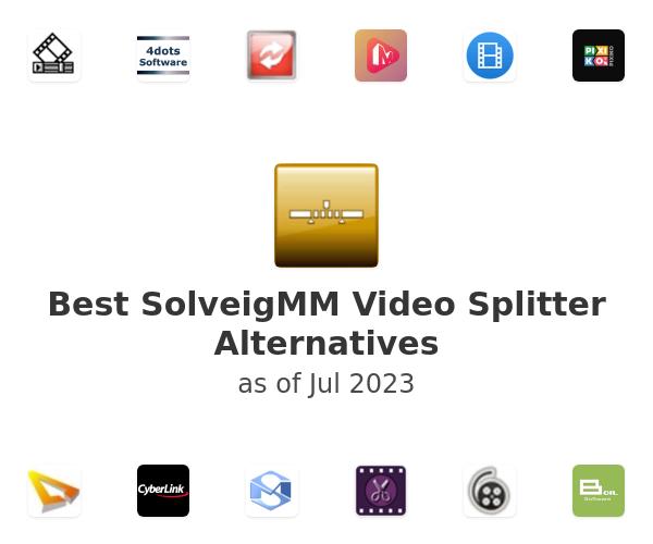 Best SolveigMM Video Splitter Alternatives