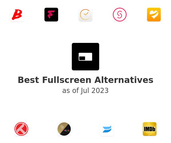 Best Fullscreen Alternatives