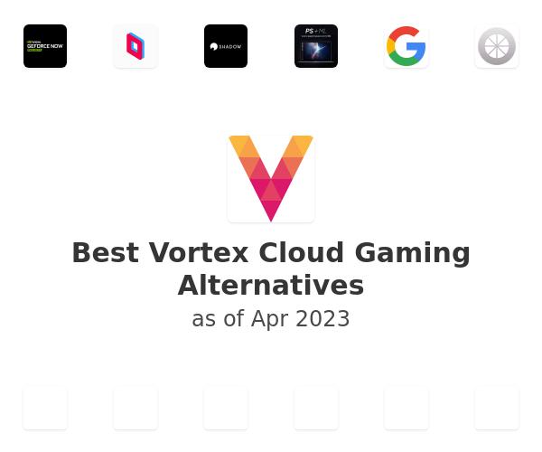 Best Vortex Cloud Gaming Alternatives