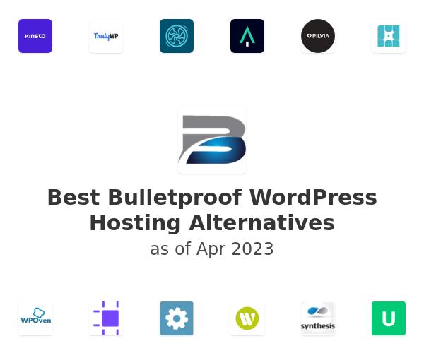 Best Bulletproof WordPress Hosting Alternatives