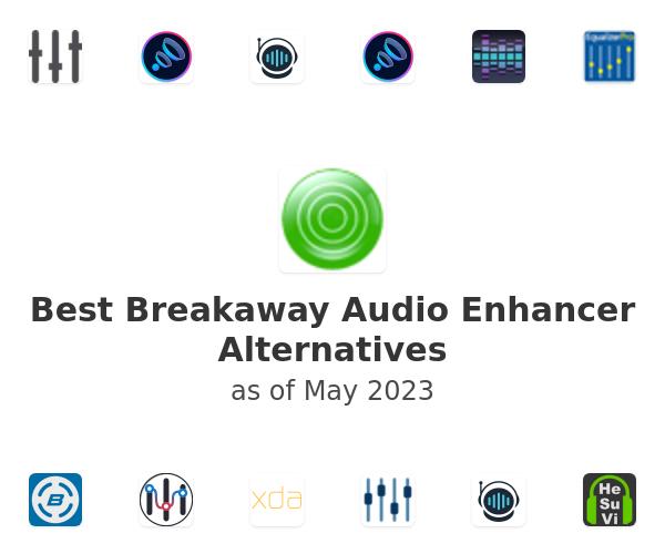Best Breakaway Audio Enhancer Alternatives