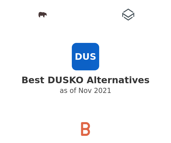 Best DUSKO Alternatives