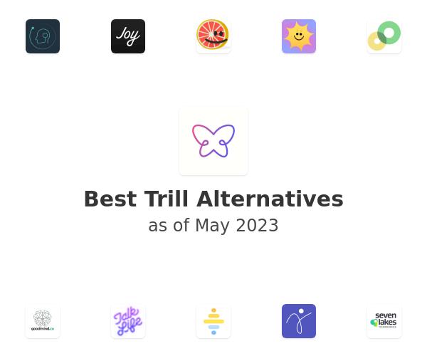 Best Trill Alternatives