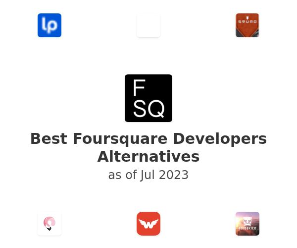 Best Foursquare Developers Alternatives