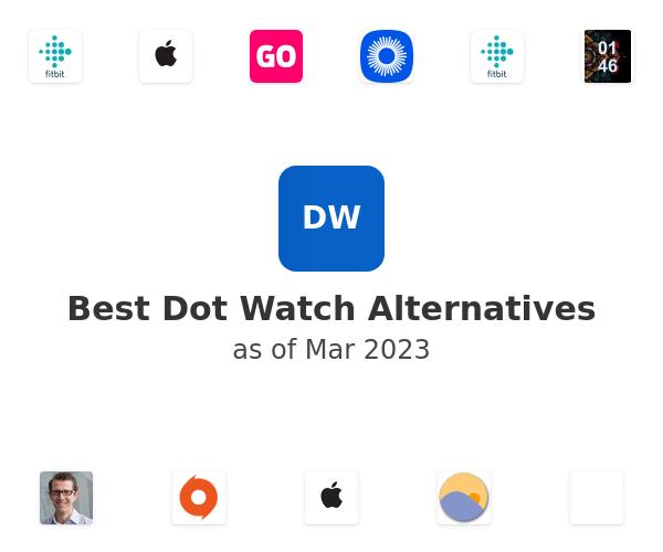 Best Dot Watch Alternatives
