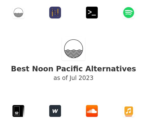Best Noon Pacific Alternatives