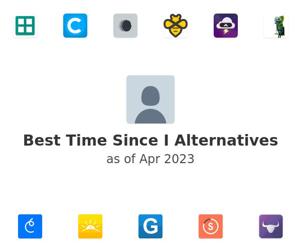 Best Time Since I Alternatives