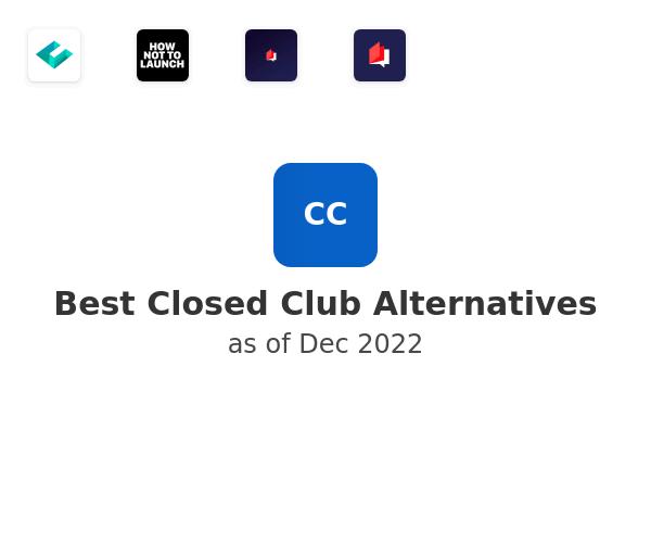 Best Closed Club Alternatives
