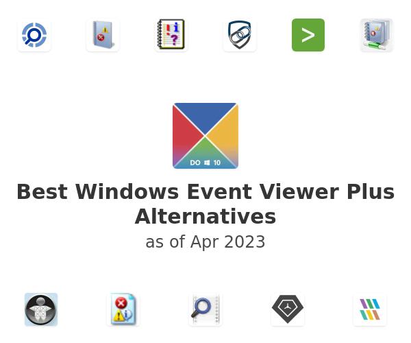 Best Windows Event Viewer Plus Alternatives