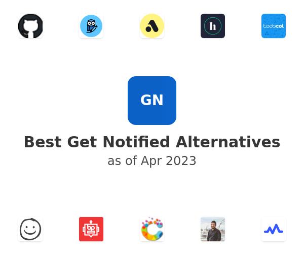 Best Get Notified Alternatives