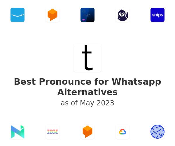 Best Pronounce for Whatsapp Alternatives
