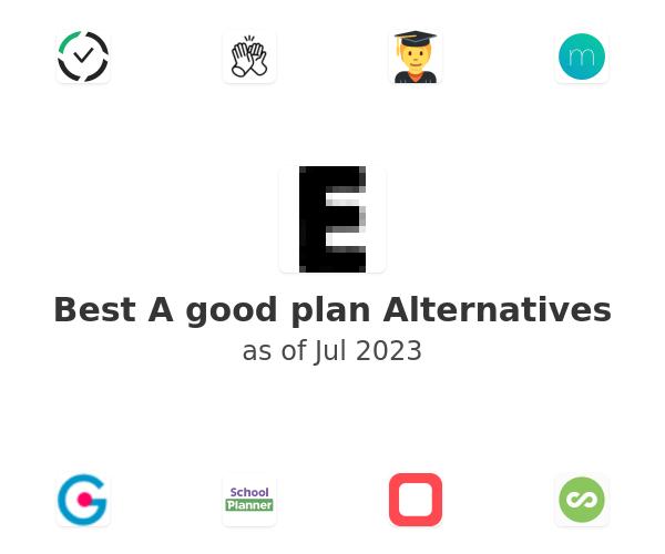 Best A good plan Alternatives