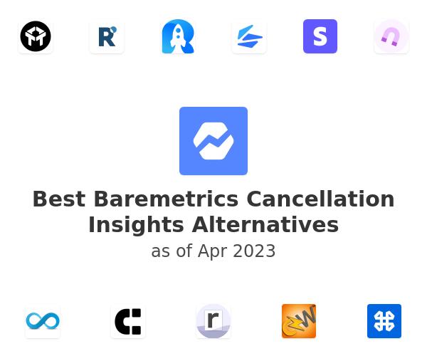 Best Baremetrics Cancellation Insights Alternatives