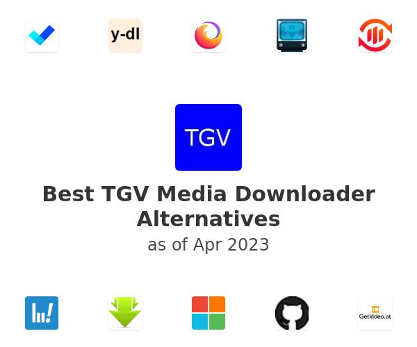 Best TGV Media Downloader Alternatives
