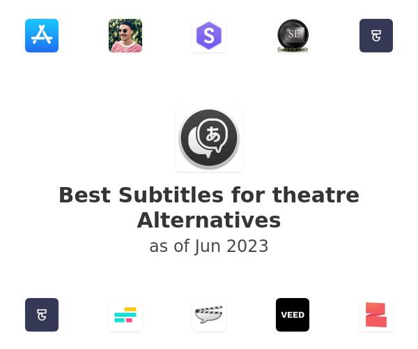 Best Subtitles for theatre Alternatives