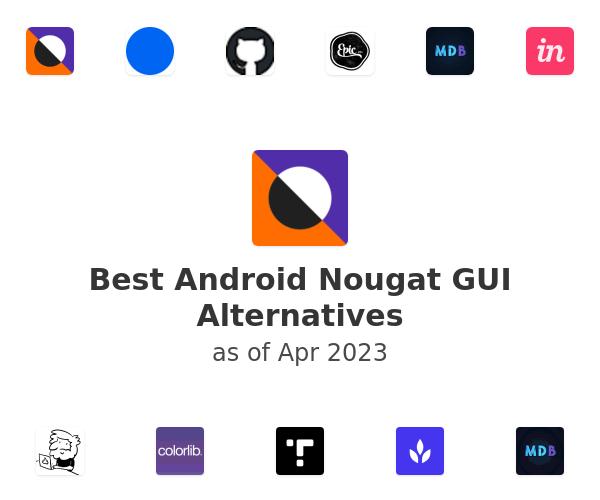 Best Android Nougat GUI Alternatives