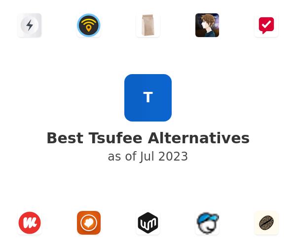 Best Tsufee Alternatives