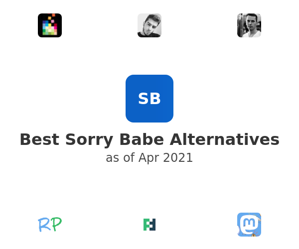 Best Sorry Babe Alternatives