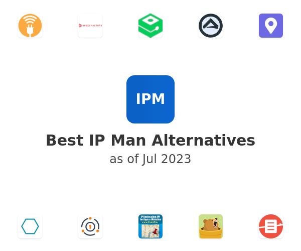 Best IP Man Alternatives
