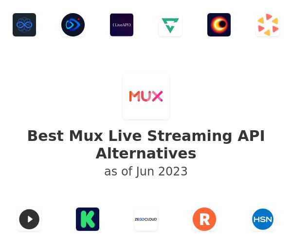 Best Mux Live Streaming API Alternatives