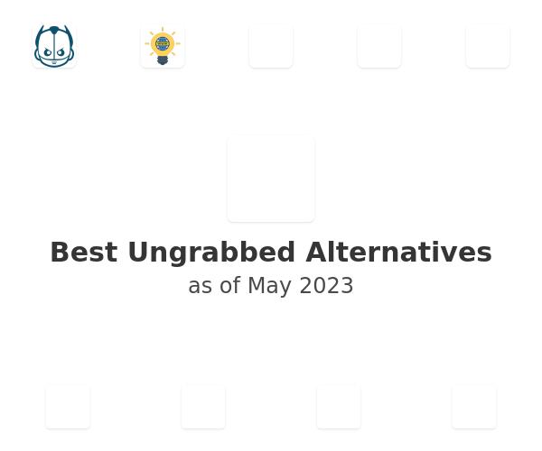 Best Ungrabbed Alternatives