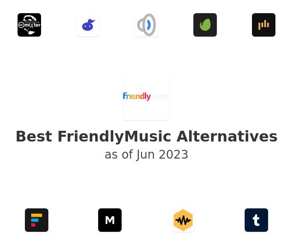 Best FriendlyMusic Alternatives