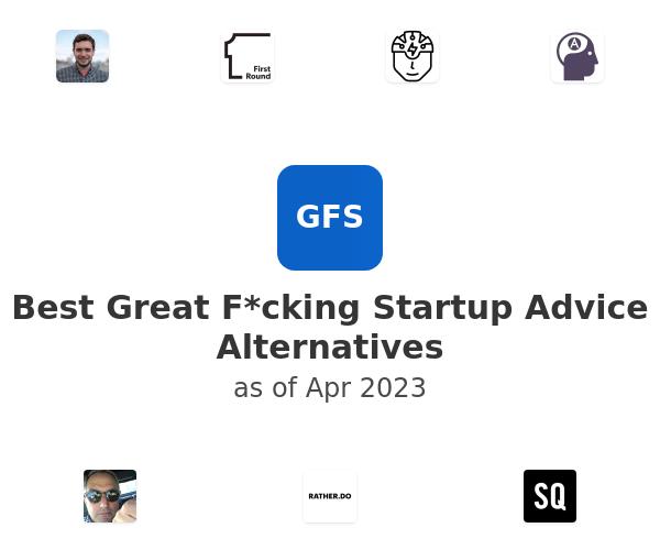 Best Great F*cking Startup Advice Alternatives
