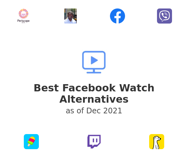 Best Facebook Watch Alternatives