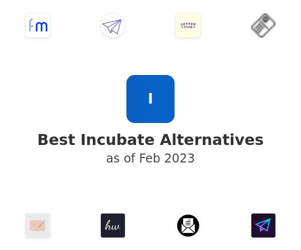 Best Incubate Alternatives