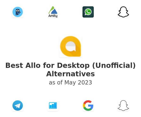Best Allo for Desktop (Unofficial) Alternatives