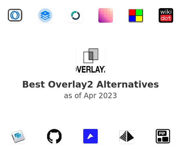 Best Overlay2 Alternatives