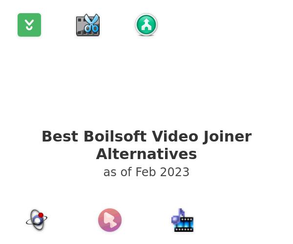 Best Boilsoft Video Joiner Alternatives