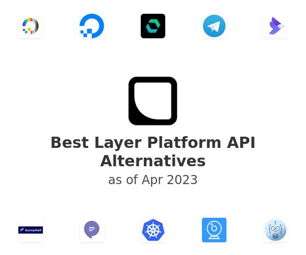 Best Layer Platform API Alternatives