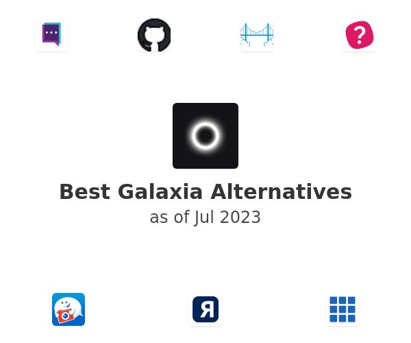 Best Galaxia Alternatives