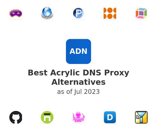 Best Acrylic DNS Proxy Alternatives