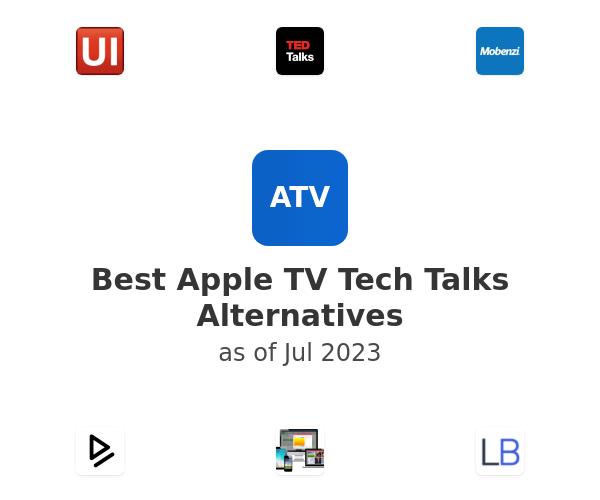 Best Apple TV Tech Talks Alternatives