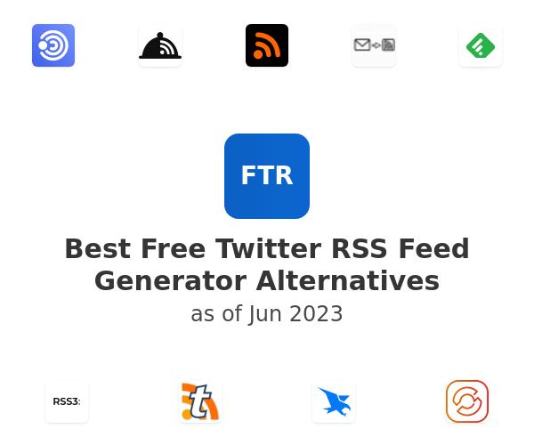 Best Free Twitter RSS Feed Generator Alternatives