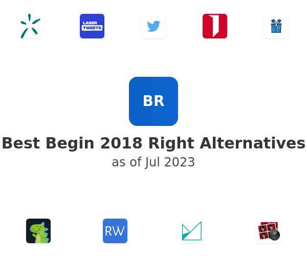 Best Begin 2018 Right Alternatives
