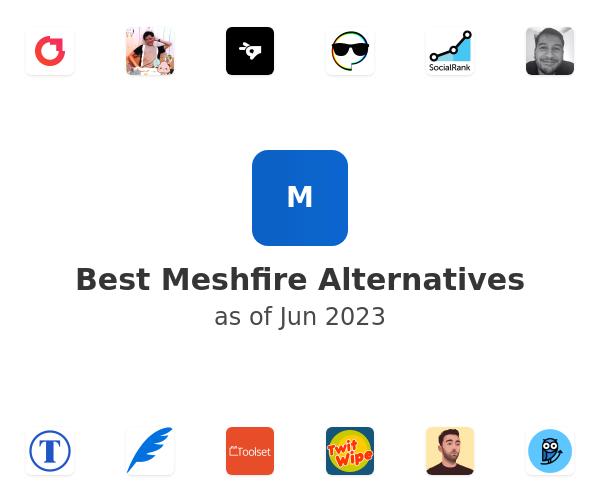 Best Meshfire Alternatives