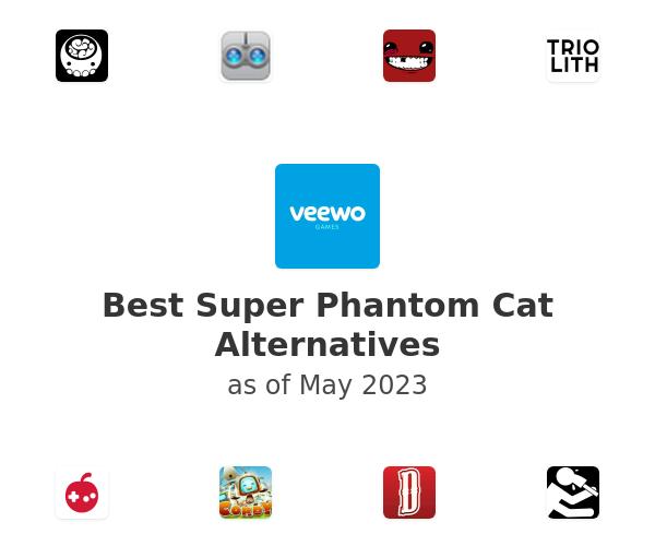 Best Super Phantom Cat Alternatives