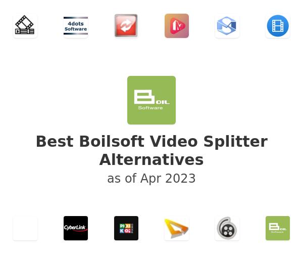Best Boilsoft Video Splitter Alternatives
