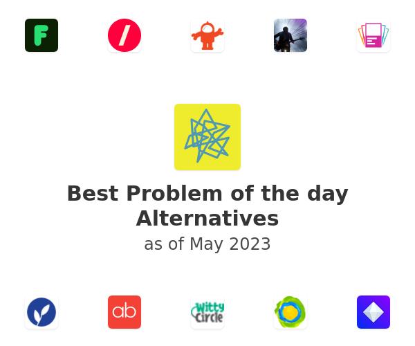 Best Problem of the day Alternatives
