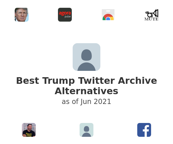 Best Trump Twitter Archive Alternatives