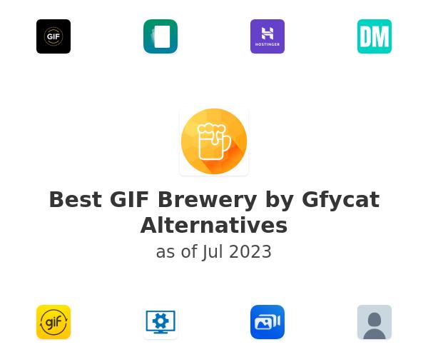 Best GIF Brewery by Gfycat Alternatives