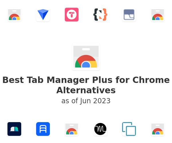 Best Tab Manager Plus for Chrome Alternatives