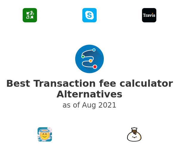 Best Transaction fee calculator Alternatives