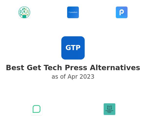 Best Get Tech Press Alternatives