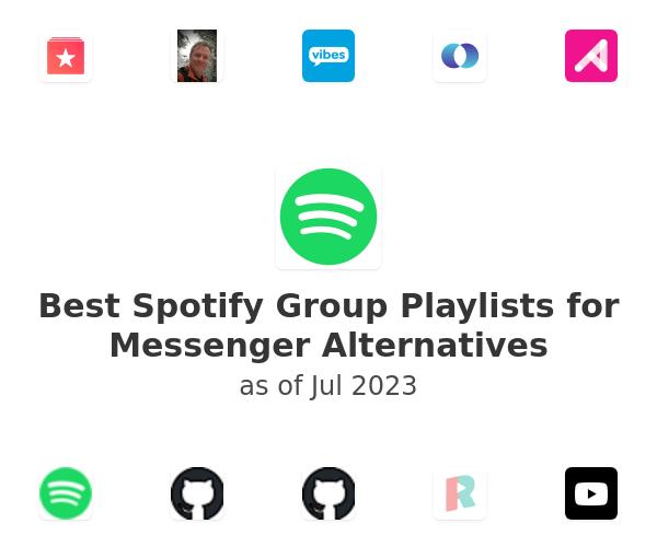 Best Spotify Group Playlists for Messenger Alternatives