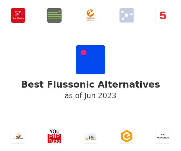Best Flussonic Alternatives